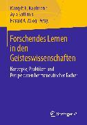 Cover-Bild zu Forschendes Lernen in den Geisteswissenschaften (eBook) von Mieg, Harald A. (Hrsg.)