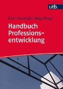 Cover-Bild zu Handbuch Professionsentwicklung von Dick, Michael (Hrsg.)
