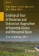 Cover-Bild zu Geological Tour of Devonian and Ordovician Magmatism of Kuznetsk Alatau and Minusinsk Basin (eBook) von Tishin, Platon (Hrsg.)