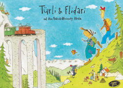Cover-Bild zu Türli & Flidari 02. Auf dem Bahnerlebnis Albula