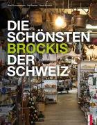 Die schönsten Brockis der Schweiz von Becher, Iris