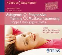 Cover-Bild zu Autogenes Training & Progressive Muskelentspannung: Doppelt stark gegen Stress