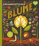 Cover-Bild zu Das Wunder einer Blume - Warum Blumen und Pflanzen so wichtig sind von Ignotofsky, Rachel