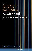 Cover-Bild zu Aus der Klinik ins Haus am Neckar (eBook) von Dörner, Klaus