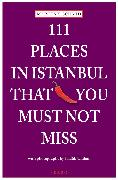 Cover-Bild zu 111 Places in Istanbul that you shouldn't miss von Schmid, Marcus X.
