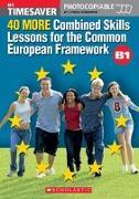 Cover-Bild zu 40 More Combined Skills Lessons for the CEF - B1 - Timesaver von Edwards, Lynda
