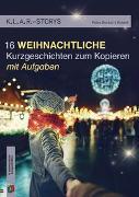 Cover-Bild zu K.L.A.R.-Storys 16 weihnachtliche Kurzgeschichten von Bartoli y Eckert, Petra