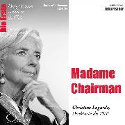 Cover-Bild zu Die Erste - Madame Chairman (Christine Lagarde, Direktorin des IWF) (Audio Download) von Sichtermann, Barbara