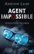 Cover-Bild zu AGENT IMPOSSIBLE - Operation Mumbai (eBook) von Lane, Andrew