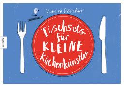 Cover-Bild zu Tischsets für kleine Küchenkünstler von Deuchars, Marion