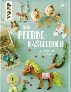 Cover-Bild zu Das Pferde-Bastelbuch von Deges, Pia