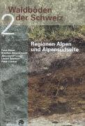 Cover-Bild zu Waldböden der Schweiz 2. Regionen Alpen und Alpensüdseite von Blaser, Peter