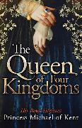 Cover-Bild zu The Queen Of Four Kingdoms von of Kent, HRH Princess Michael