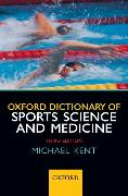 Cover-Bild zu Oxford Dictionary of Sports Science and Medicine von Kent, Michael