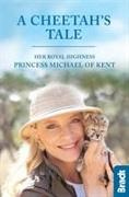 Cover-Bild zu A Cheetah's Tale von HRH Princess Michael of Kent