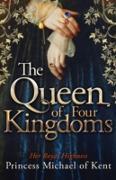 Cover-Bild zu The Queen Of Four Kingdoms (eBook) von of Kent, HRH Princess Michael