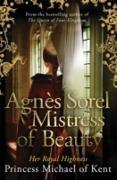 Cover-Bild zu Agnès Sorel: Mistress of Beauty (eBook) von of Kent, HRH Princess Michael