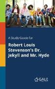 Cover-Bild zu A Study Guide for Robert Louis Stevenson's Dr. Jekyll and Mr. Hyde von Gale, Cengage Learning
