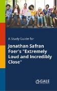 """Cover-Bild zu A Study Guide for Jonathan Safran Foer's """"Extremely Loud and Incredibly Close"""" von Gale, Cengage Learning"""