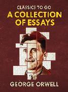 Cover-Bild zu Collections of George Orwell Essays (eBook) von Orwell, George