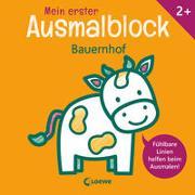 Mein erster Ausmalblock - Bauernhof von Loewe Kreativ (Hrsg.)