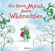 Die kleine Maus feiert Weihnachten von Harry, Rebecca