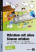 Cover-Bild zu Märchen mit allen Sinnen erleben (eBook) von Tetzlaff, Sola