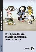 Cover-Bild zu 101 Spiele für ein positives Lernklima von Mosley, Jenny