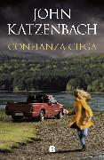Cover-Bild zu Confianza ciega / Blind Trust von Katzenbach, John