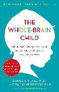 Cover-Bild zu The Whole-Brain Child von Siegel, Daniel J.