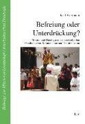 Cover-Bild zu Befreiung oder Unterdrückung? von Estermann, Josef