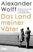 Cover-Bild zu Das Land meiner Väter von Wolff, Alexander