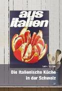Cover-Bild zu Die italienische Küche in der Schweiz von Bellofatto, Sabina