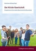 Cover-Bild zu Der Kitt der Gesellschaft von Bertelsmann Stiftung (Hrsg.)