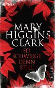 So schweige denn still von Higgins Clark, Mary