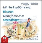 Cover-Bild zu Min fering-öömrang Bi strun / Mein friesisches Strandleben von Fischer, Maggy