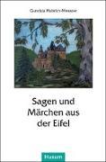 Cover-Bild zu Sagen und Märchen aus der Eifel von Hubrich-Messow, Gundula (Hrsg.)