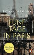 Fünf Tage in Paris von Rosnay, Tatiana de