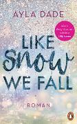 Like Snow We Fall von Dade, Ayla