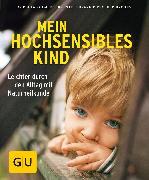 Cover-Bild zu Mein hochsensibles Kind (eBook) von Kirschner-Brouns, Suzann