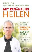 Cover-Bild zu Mit Ernährung heilen (eBook) von Michalsen, Prof. Dr. Andreas