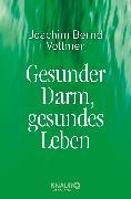 Cover-Bild zu Gesunder Darm - von Vollmer, Joachim Bernd