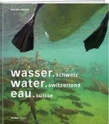 Cover-Bild zu wasser.schweiz / water.switzerland / eau.suisse von Roggo, Michel
