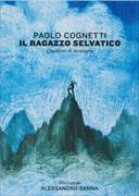 Cover-Bild zu Il ragazzo selvatico von Cognetti, Paolo