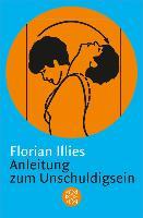 Cover-Bild zu Anleitung zum Unschuldigsein (eBook) von Illies, Florian