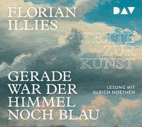 Cover-Bild zu Gerade war der Himmel noch blau. Texte zur Kunst von Illies, Florian