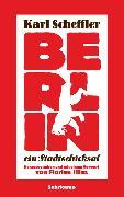 Cover-Bild zu Berlin - ein Stadtschicksal von Scheffler, Karl