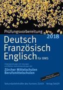 Cover-Bild zu Prüfungsvorbereitung Deutsch, Französisch, Englisch 2018 für BMS von Sekundarlehrkräfte des Kantons Zürich (Hrsg.)