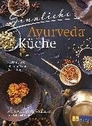Cover-Bild zu Sinnliche Ayurvedaküche von Dürst, Markus