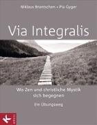 Cover-Bild zu VIA INTEGRALIS. Wo Zen und christliche Mystik sich begegnen von Brantschen SJ, Niklaus